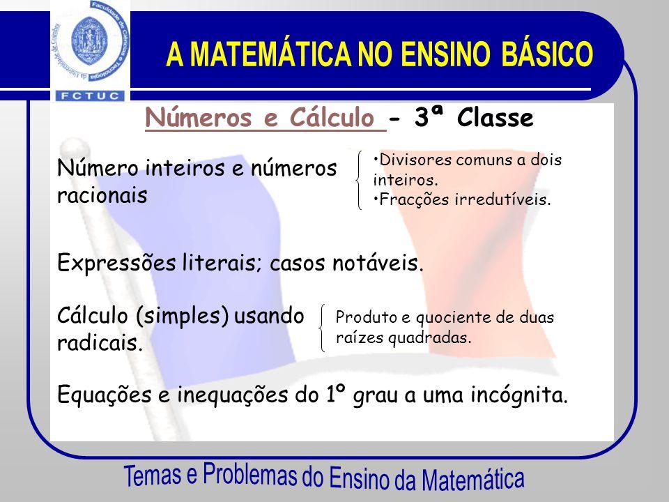 Números e Cálculo Números e Cálculo - 4ª Classe Números relativos e operações. Cálculo literal. Operações com polinómios. Equações do 1º grau a uma in