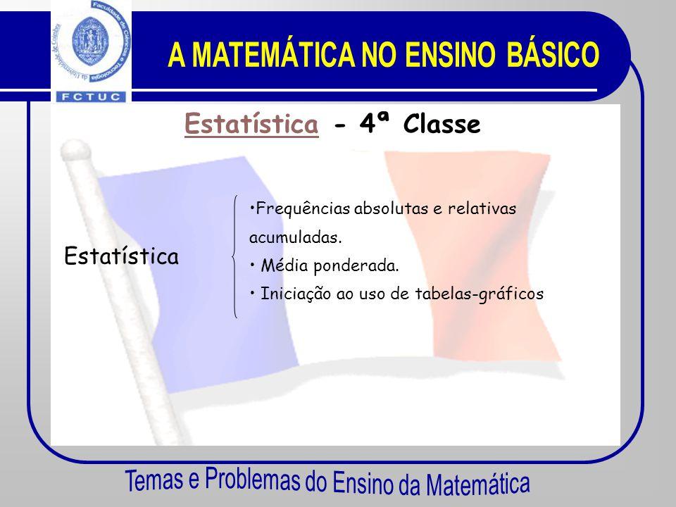 EstatísticaEstatística - 5ª Classe Estatística •Leitura, interpretação e representação gráfica de dados estatísticos. •Classes. •Frequência absoluta e