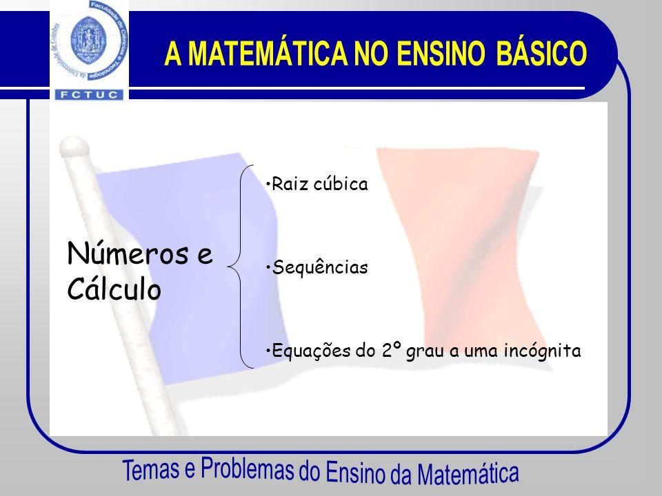 Geometria •Posições relativas de rectas e planos •Semelhança de figuras •Decomposição de figuras •Conjunção de condições e intersecção de conjuntos •C