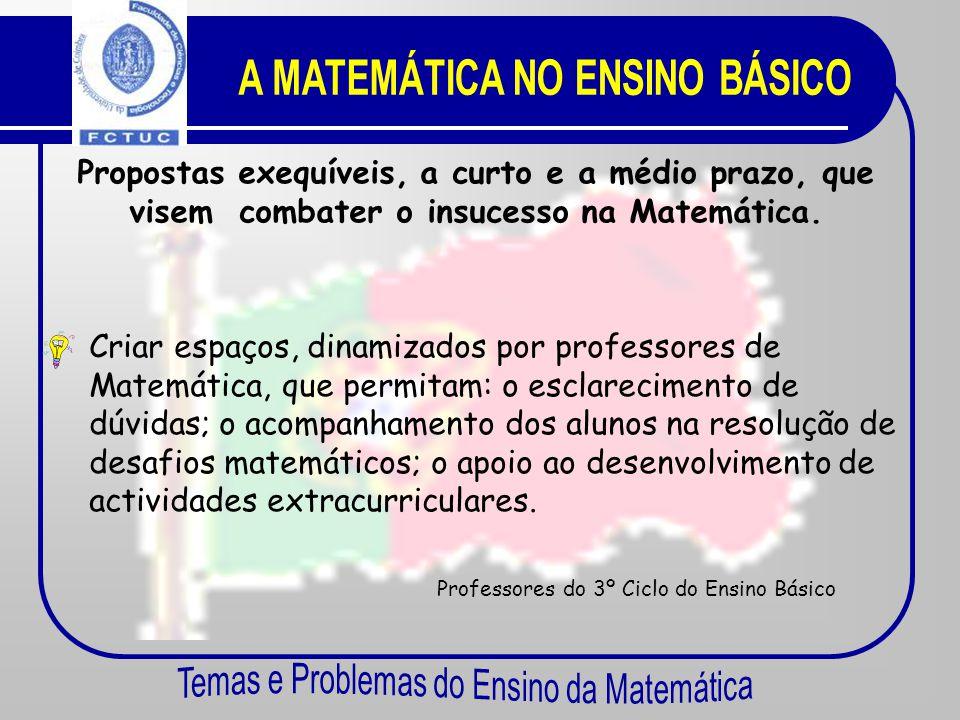 Propostas exequíveis, a curto e a médio prazo, que visem combater o insucesso na Matemática. Adaptar o Programa de Matemática às exigências do Currícu