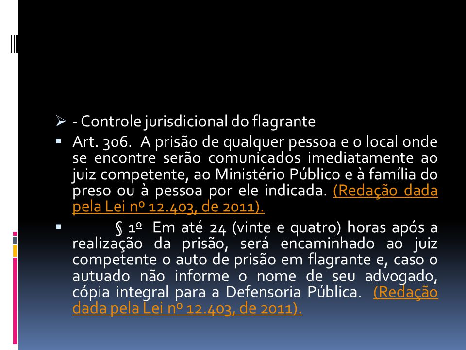  - Controle jurisdicional do flagrante  Art.306.