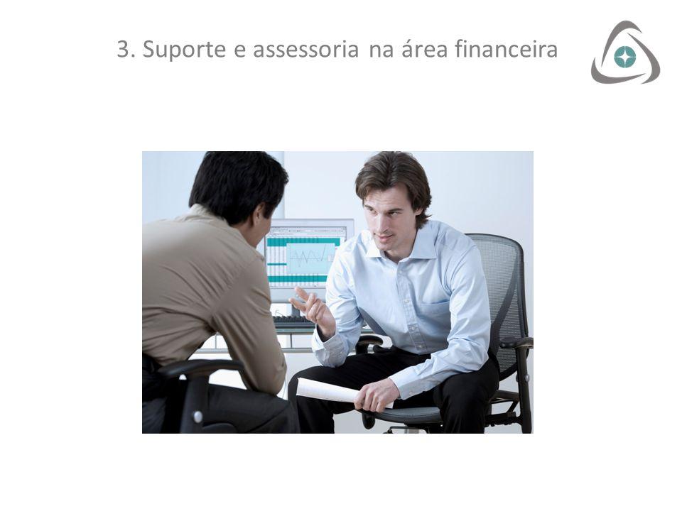 3. Suporte e assessoria na área financeira