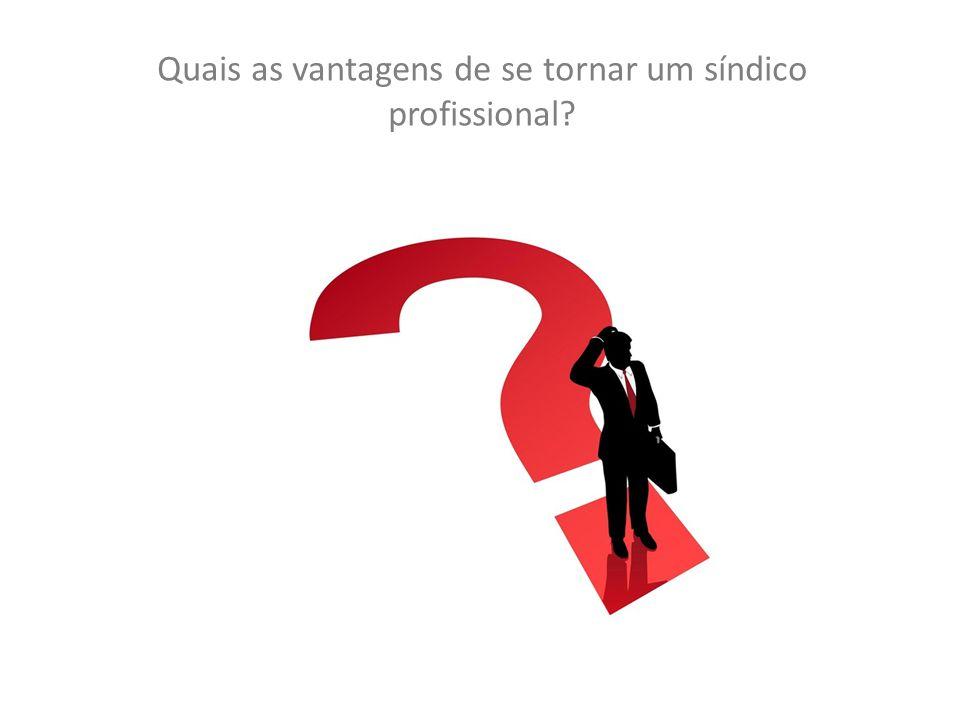 Quais as vantagens de se tornar um síndico profissional?