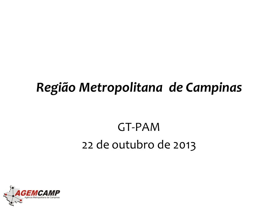 Região Metropolitana de Campinas GT-PAM 22 de outubro de 2013