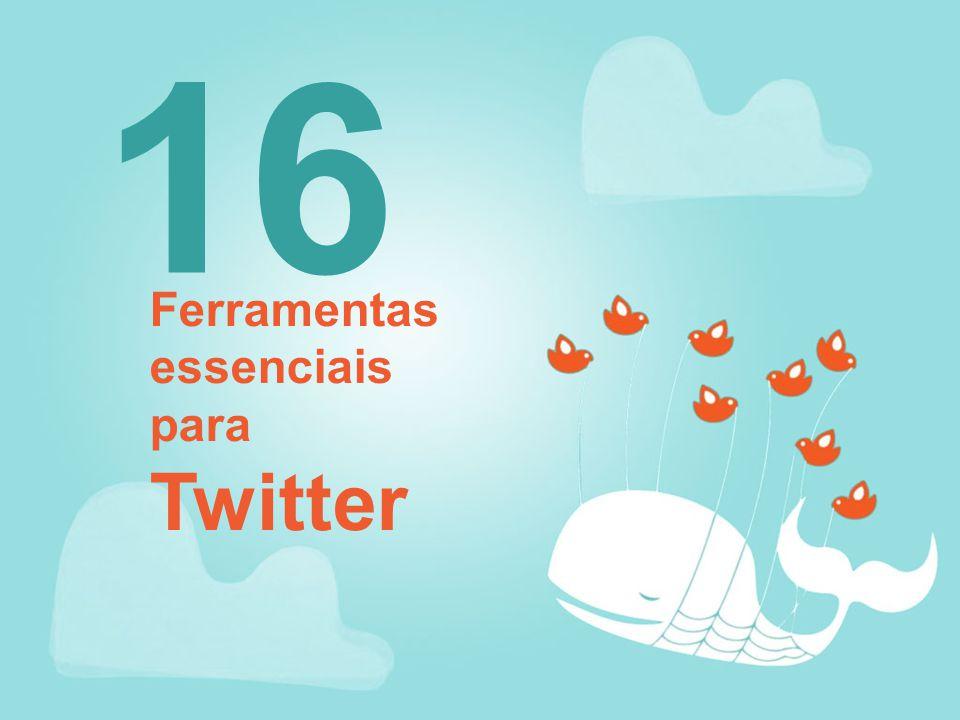16 Ferramentas essenciais para Twitter