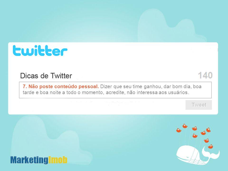 16.Twitte durante horário de pico.