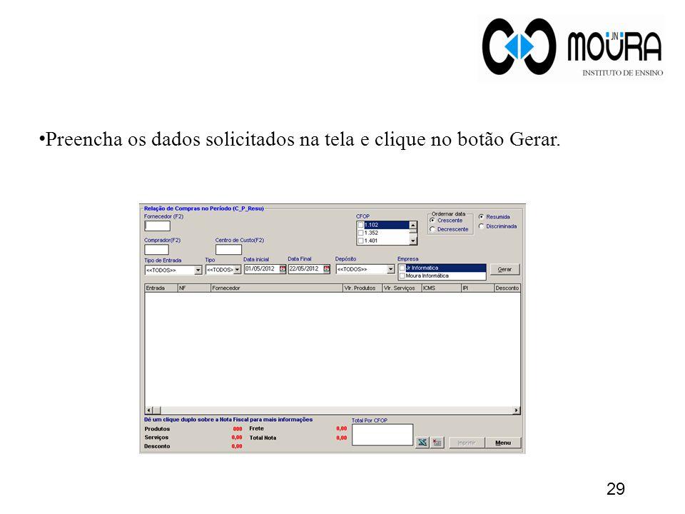 29 • Preencha os dados solicitados na tela e clique no botão Gerar.