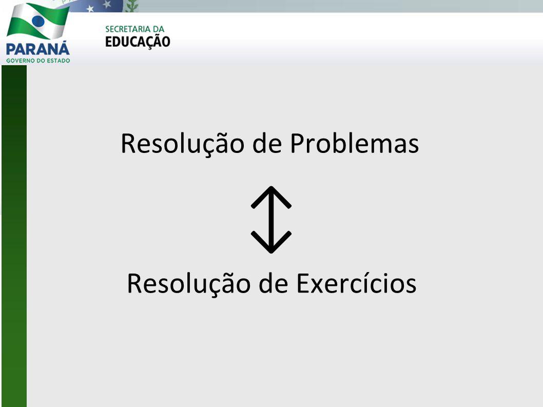 Resolução de Problemas ↕ Resolução de Exercícios