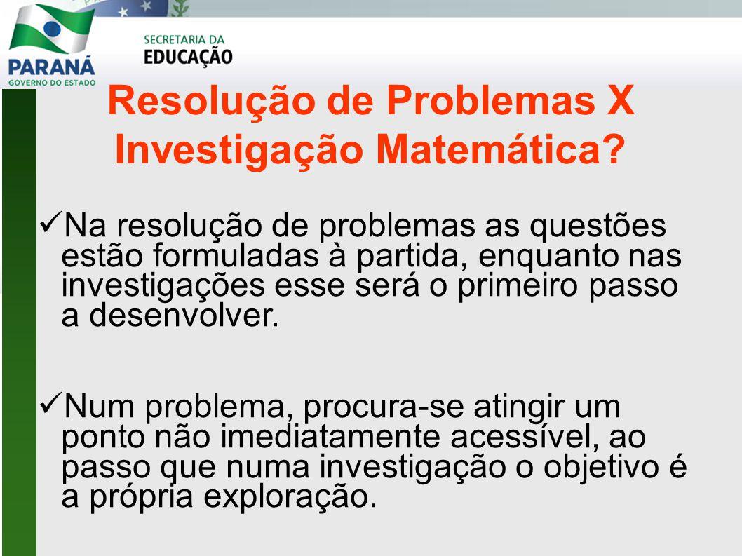 Resolução de Problemas X Investigação Matemática.