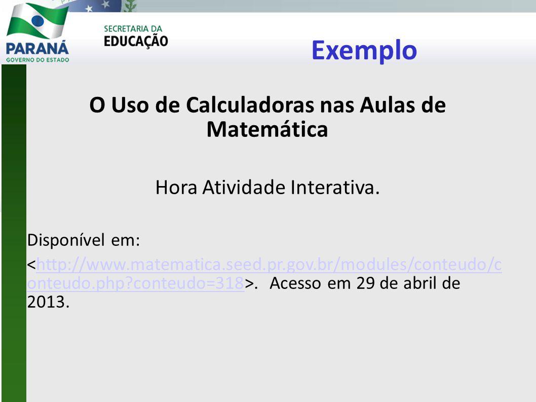 Exemplo O Uso de Calculadoras nas Aulas de Matemática Hora Atividade Interativa.