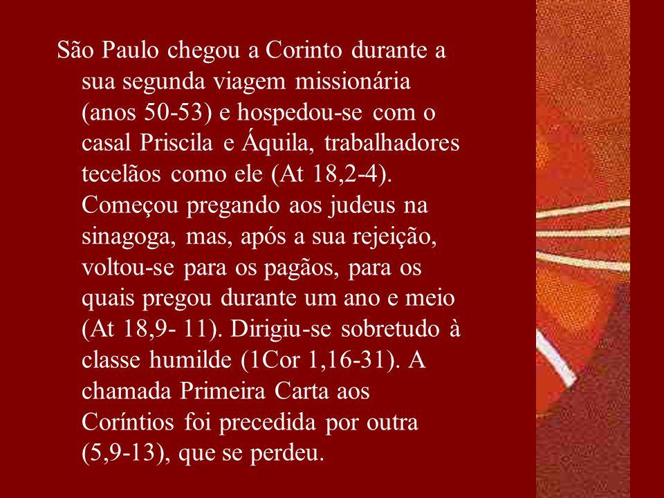 São Paulo chegou a Corinto durante a sua segunda viagem missionária (anos 50-53) e hospedou-se com o casal Priscila e Áquila, trabalhadores tecelãos c