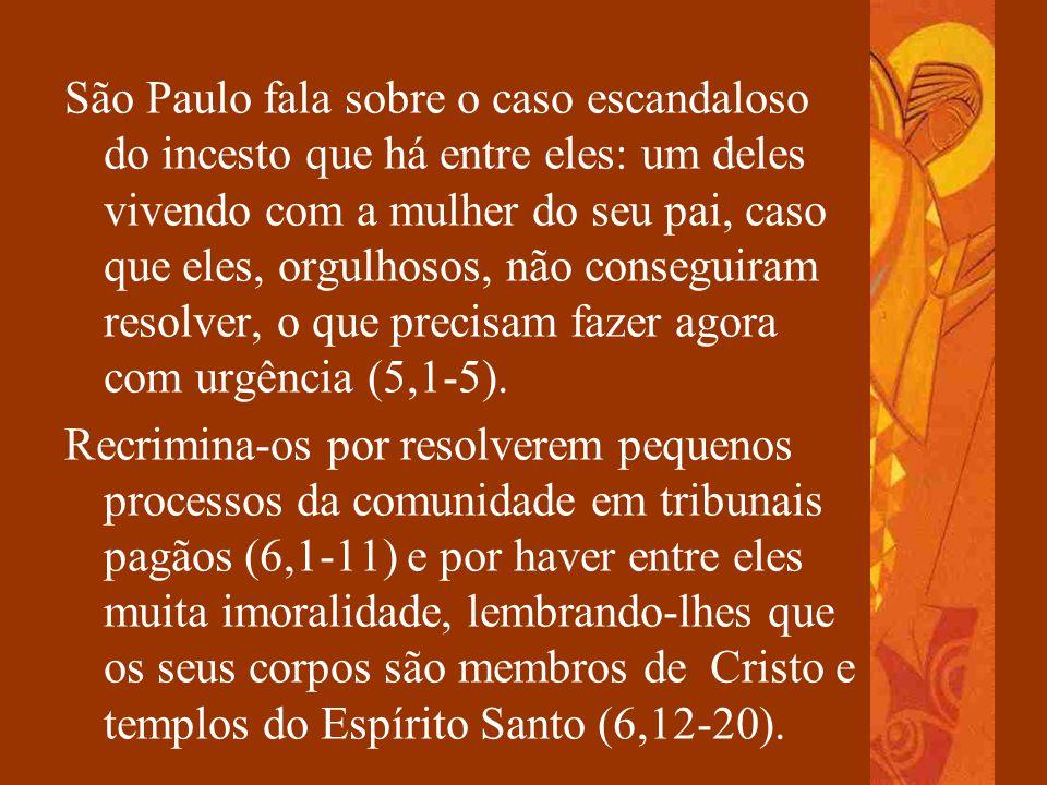 São Paulo fala sobre o caso escandaloso do incesto que há entre eles: um deles vivendo com a mulher do seu pai, caso que eles, orgulhosos, não consegu