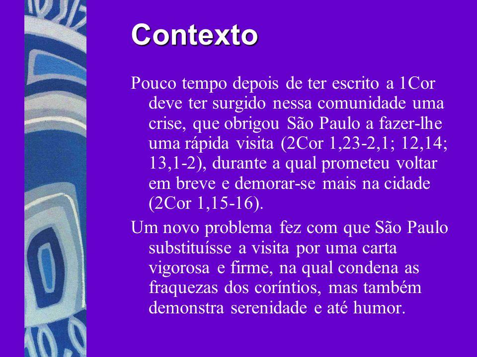 Contexto Pouco tempo depois de ter escrito a 1Cor deve ter surgido nessa comunidade uma crise, que obrigou São Paulo a fazer-lhe uma rápida visita (2C