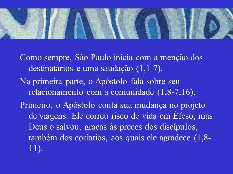 Como sempre, São Paulo inicia com a menção dos destinatários e uma saudação (1,1-7). Na primeira parte, o Apóstolo fala sobre seu relacionamento com a