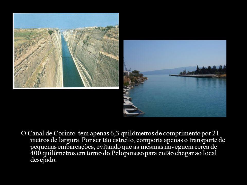 O Canal de Corinto tem apenas 6,3 quilômetros de comprimento por 21 metros de largura. Por ser tão estreito, comporta apenas o transporte de pequenas