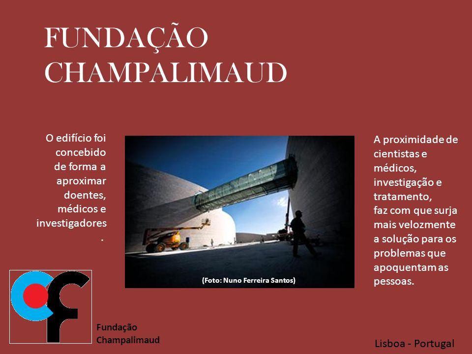 Lisboa - Portugal Fundação Champalimaud Lisboa - Portugal A grande aposta da Fundação, tem como objectivo implementar um modelo de eficácia comprovada na ligação entre a investigação básica e a investigação clínica, garantindo que as descobertas científicas e as novas tecnologias se aplicam no desenvolvimento e no ensaio de soluções para os problemas clínicos.