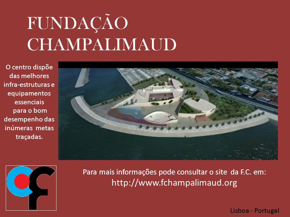 Lisboa - Portugal FUNDAÇÃO CHAMPALIMAUD O centro dispõe das melhores infra-estruturas e equipamentos essenciais para o bom desempenho das inúmeras metas traçadas.