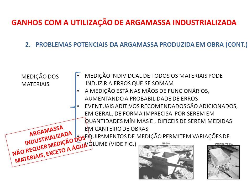 GANHOS COM A UTILIZAÇÃO DE ARGAMASSA INDUSTRIALIZADA 2.