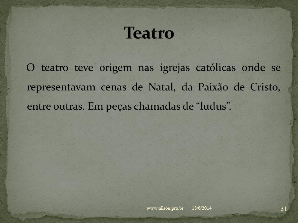 Cântico Gregoriano  As músicas populares eram entoadas pelos menestréis e trovadores. 18/6/2014www.nilson.pro.br 30