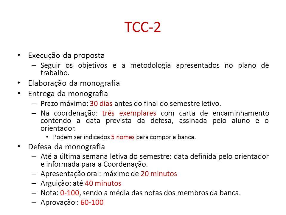 TCC-2 • Execução da proposta – Seguir os objetivos e a metodologia apresentados no plano de trabalho. • Elaboração da monografia • Entrega da monograf