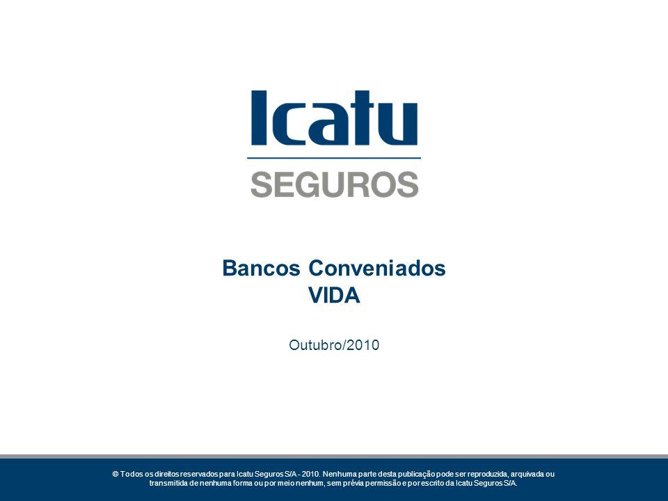 2 Bancos conveniados Icatu Seguros – VIDA 001 – Banco do Brasil 033 – Santander 356 – Real 041 – Banrisul 104 – Caixa Econômica Federal 237 – Bradesco 341 – Itaú 399 – HSBC 745 – Citibank