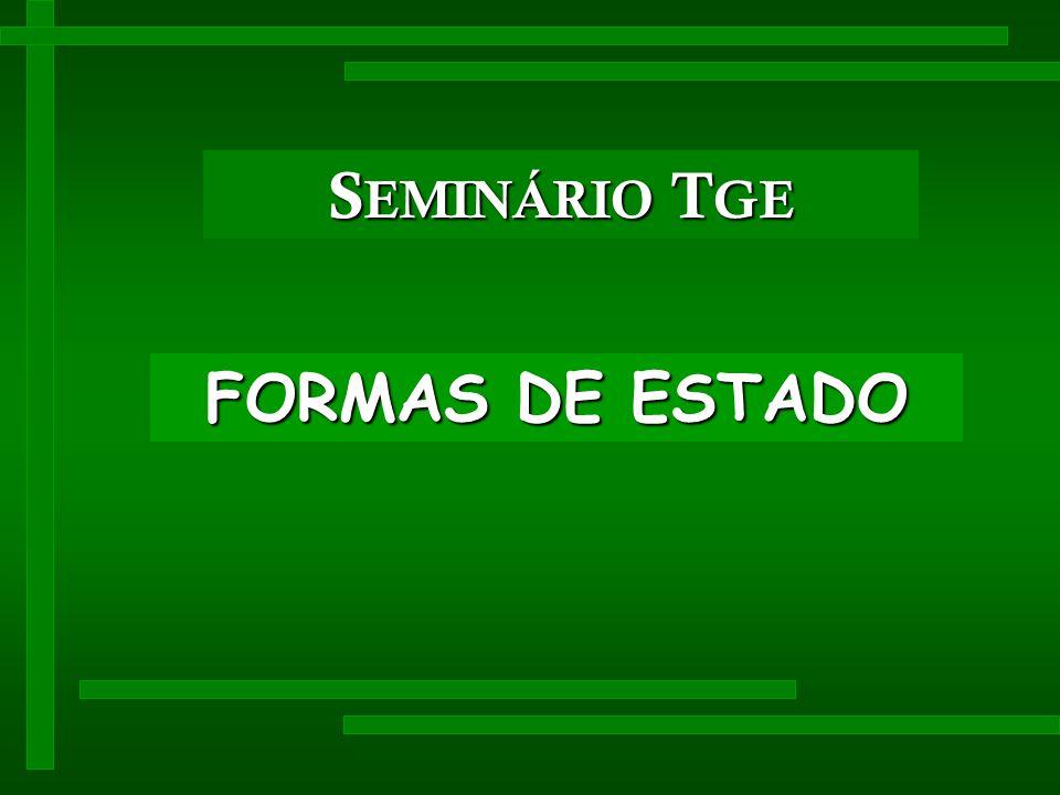 S EMINÁRIO T GE FORMAS DE ESTADO