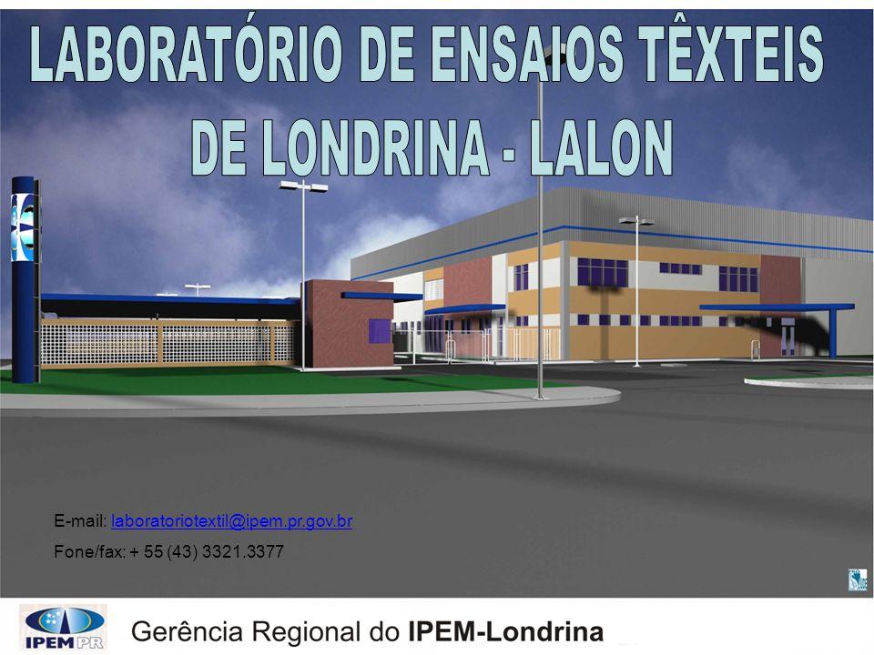 E-mail: laboratoriotextil@ipem.pr.gov.br Fone/fax: + 55 (43) 3321.3377