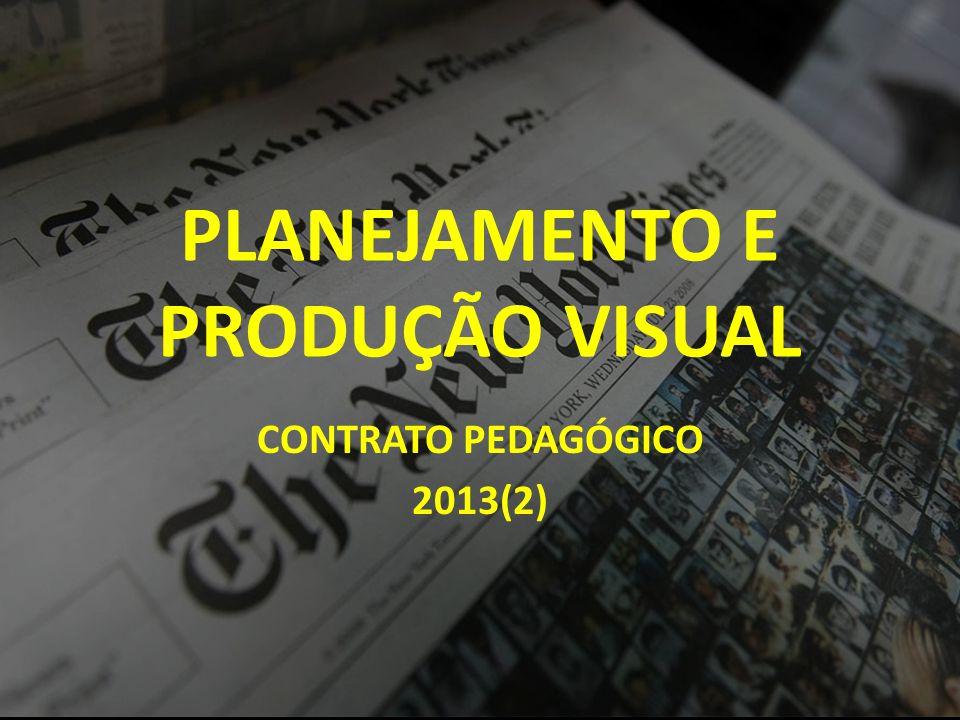 PLANEJAMENTO E PRODUÇÃO VISUAL CONTRATO PEDAGÓGICO 2013(2)