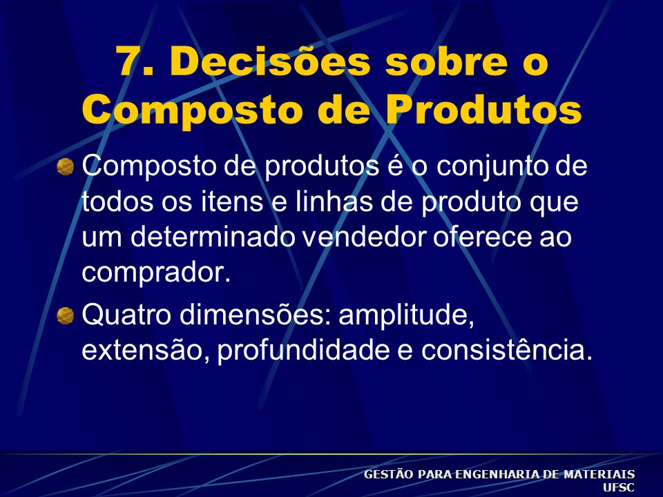6.6 Modernização da Linha Ocorre por partes ou de uma só vez; Vantagens: observar a reação dos clientes e revendedores como um todo e usar menos recur