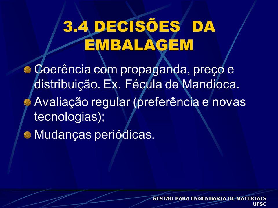 3.4 DECISÕES DA EMBALAGEM Coerência com propaganda, preço e distribuição.