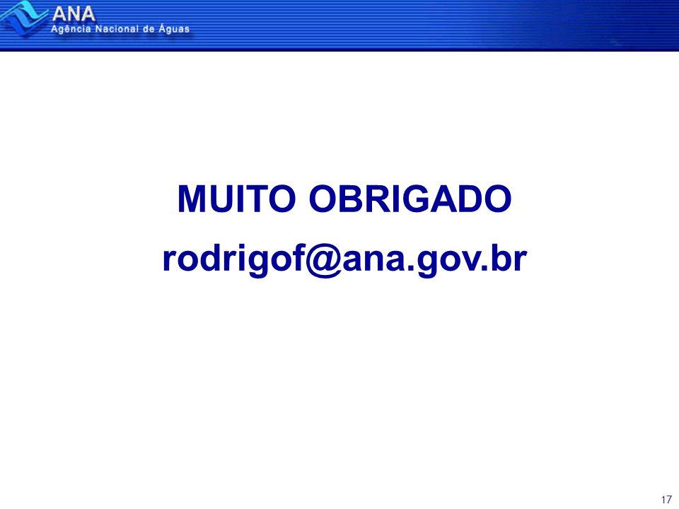 17 MUITO OBRIGADO rodrigof@ana.gov.br