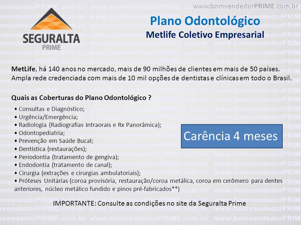 Plano Odontológico Metlife Coletivo Empresarial MetLife, há 140 anos no mercado, mais de 90 milhões de clientes em mais de 50 países. Ampla rede crede
