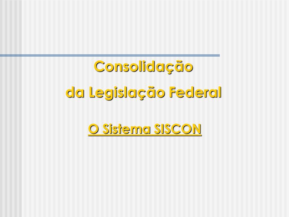 O Sistema SISCON Consolidação da Legislação Federal
