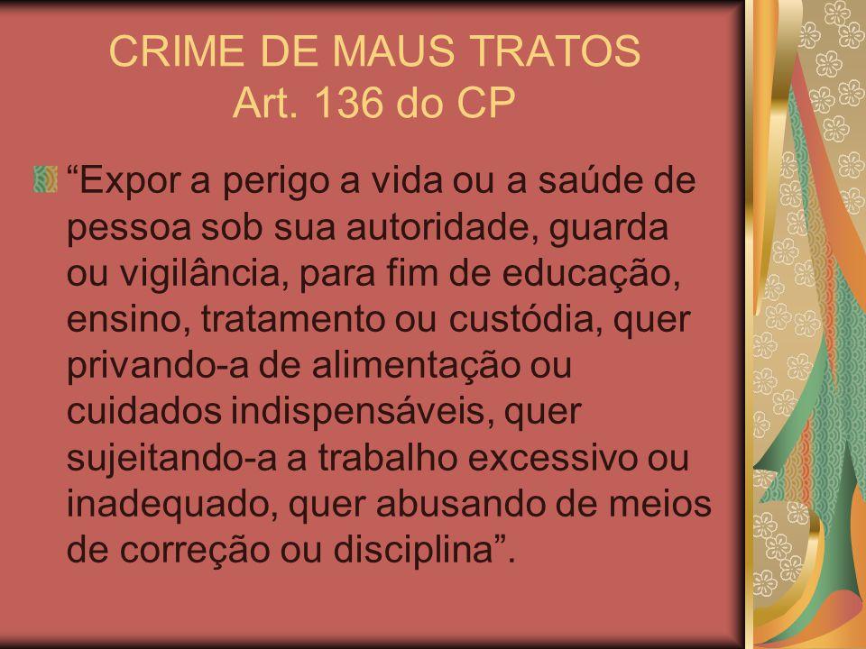 CRIME DE MAUS TRATOS Art.