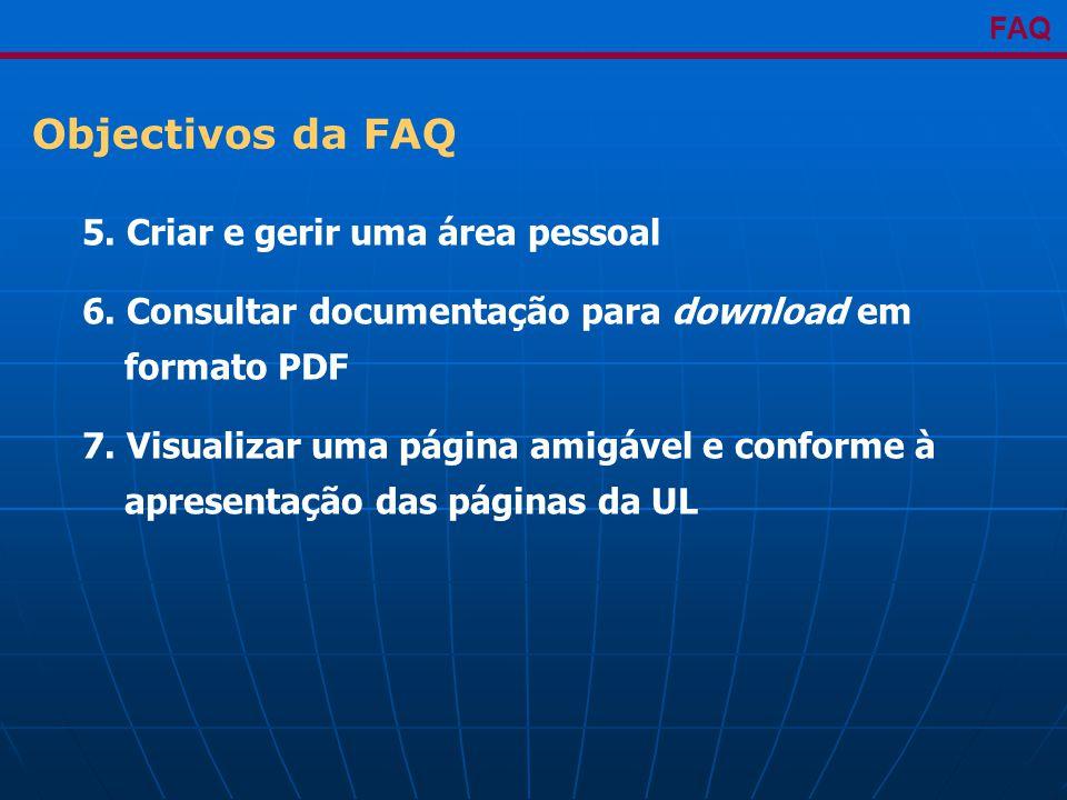 Objectivos da FAQ FAQ 5. Criar e gerir uma área pessoal 6.