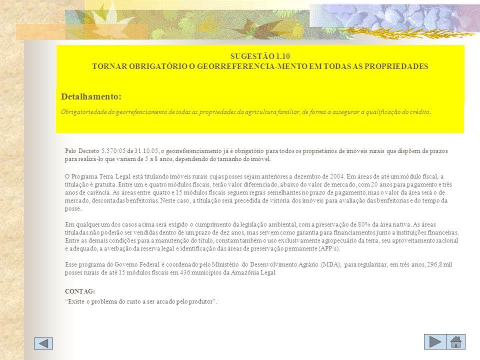 Pelo Decreto 5.570/05 de 31.10.05, o georreferenciamento já é obrigatório para todos os proprietários de imóveis rurais que dispõem de prazos para rea