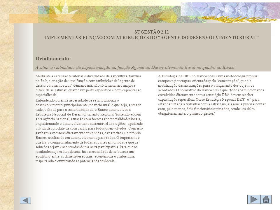 Mediante a extensão territorial e diversidade da agricultura familiar no País, a criação de uma função com atribuições de