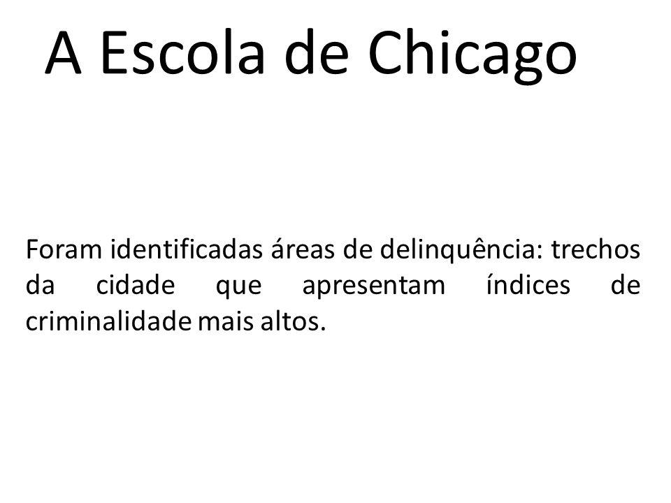 A Escola de Chicago Foram identificadas áreas de delinquência: trechos da cidade que apresentam índices de criminalidade mais altos.
