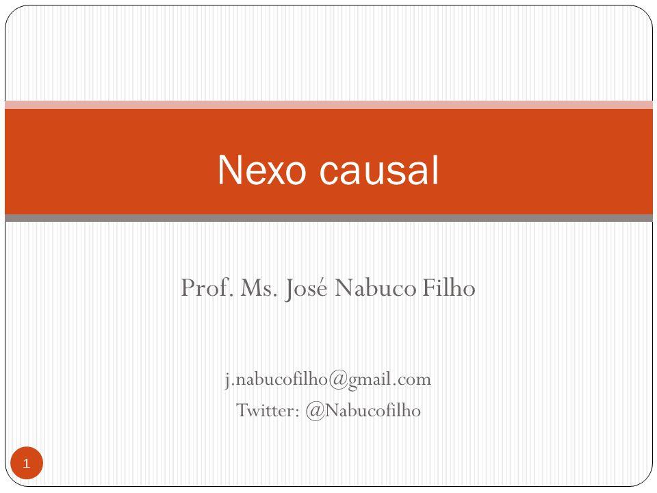 Prof. Ms. José Nabuco Filho j.nabucofilho@gmail.com Twitter: @Nabucofilho 1 Nexo causal