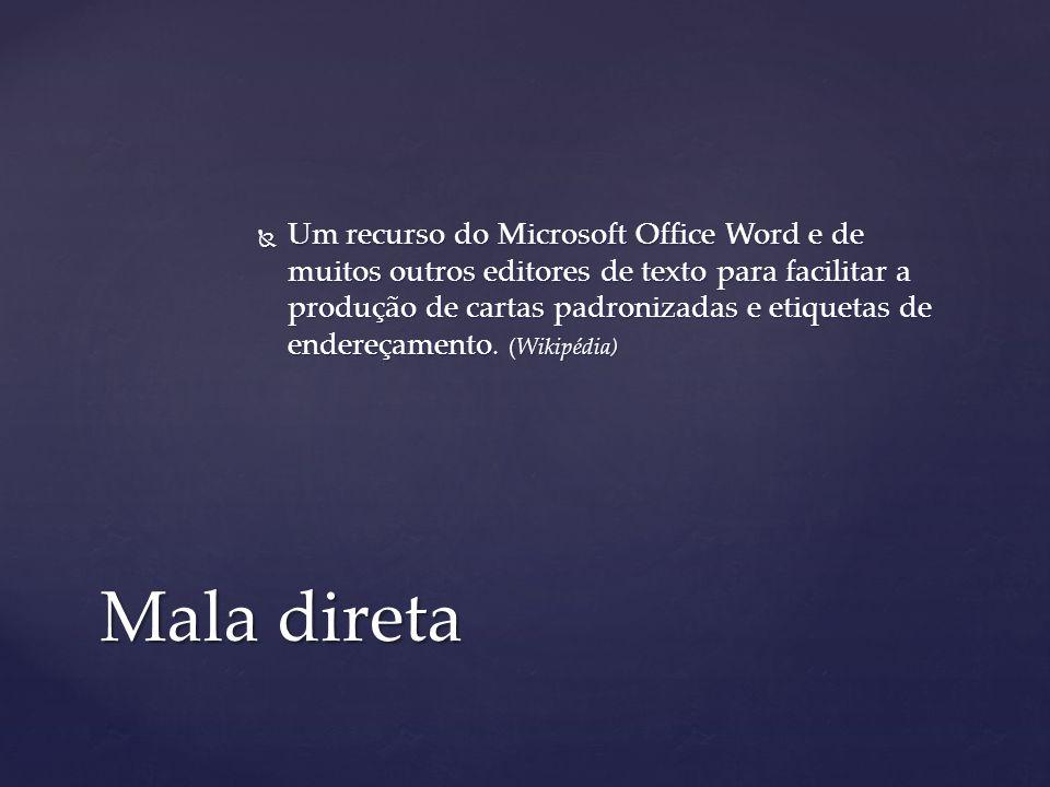  http://www.wikipedia.org  http://pt.kioskea.net/faq/5344-e-mail-mala-direta-o-que-e  http://blogpop.com.br/entretenimento/curiosidades/12- modelos-de-cartas-e-emails-para-cobrancas/# Referência