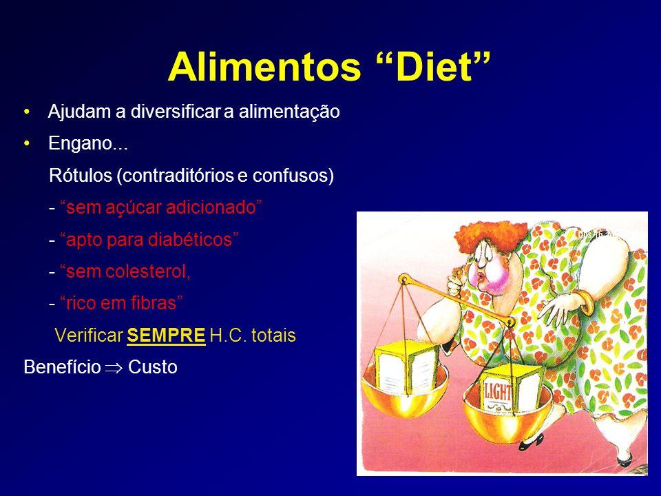 """Alimentos """"Diet"""" •Ajudam a diversificar a alimentação •Engano... Rótulos (contraditórios e confusos) - """"sem açúcar adicionado"""" - """"apto para diabéticos"""
