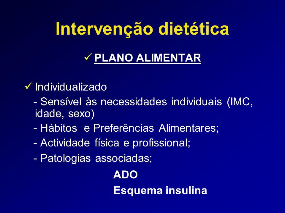 Nutrientes  Valor Energético Global - Atingir e manter peso corporal normal - Restrição calórica moderada (500-600 Kcal/dia)  Proteínas - 15 a 20 % ( 0,8 g / Kg / dia) - 50 % AVB / BVB - Função renal Diabetes Care, vol 30, suppl 1, Jan 2007