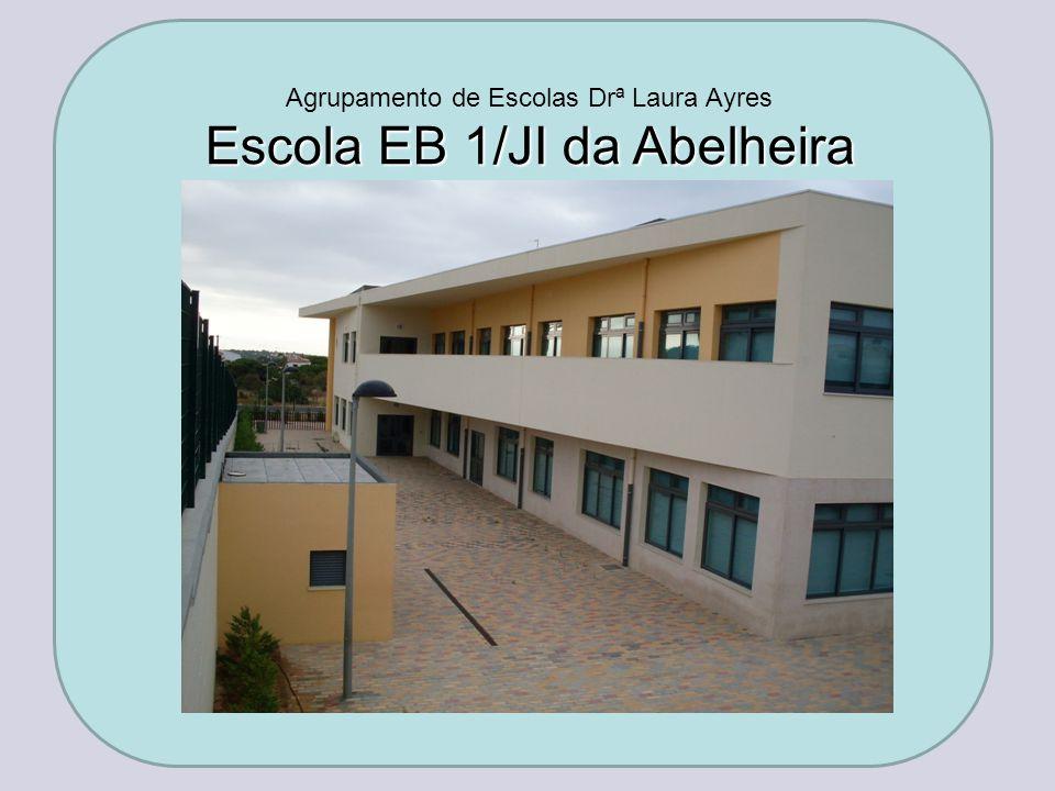 Agrupamento de Escolas Drª Laura Ayres Escola EB 1/JI da Abelheira