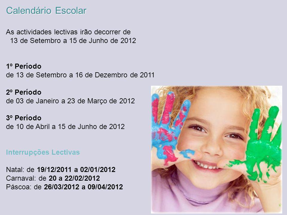 Calendário Escolar As actividades lectivas irão decorrer de 13 de Setembro a 15 de Junho de 2012 1º Período de 13 de Setembro a 16 de Dezembro de 2011