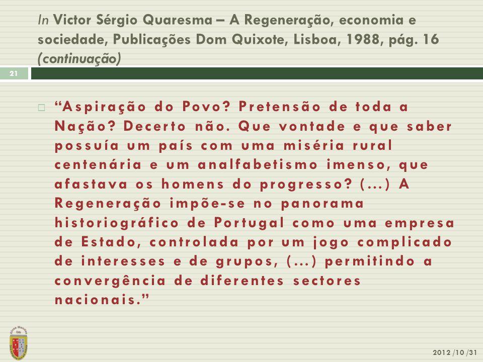 """In Victor Sérgio Quaresma – A Regeneração, economia e sociedade, Publicações Dom Quixote, Lisboa, 1988, pág. 16 (continuação) 2012 /10 /31 21  """"Aspir"""