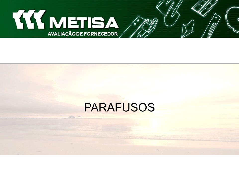AVALIAÇÃO DE FORNECEDOR PARAFUSOS