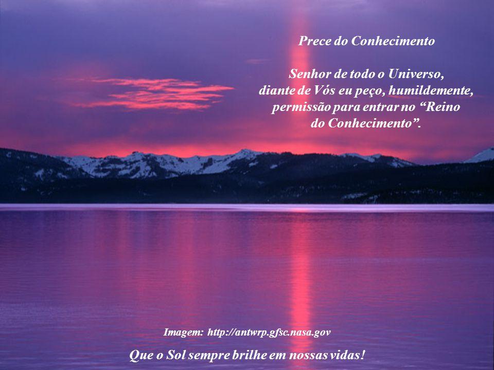 Imagem: http://antwrp.gfsc.nasa.gov Que o Sol sempre brilhe em nossas vidas!