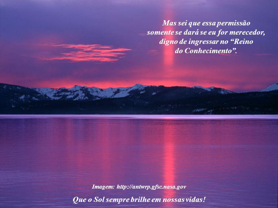 Imagem: http://antwrp.gfsc.nasa.gov Que o Sol sempre brilhe em nossas vidas.