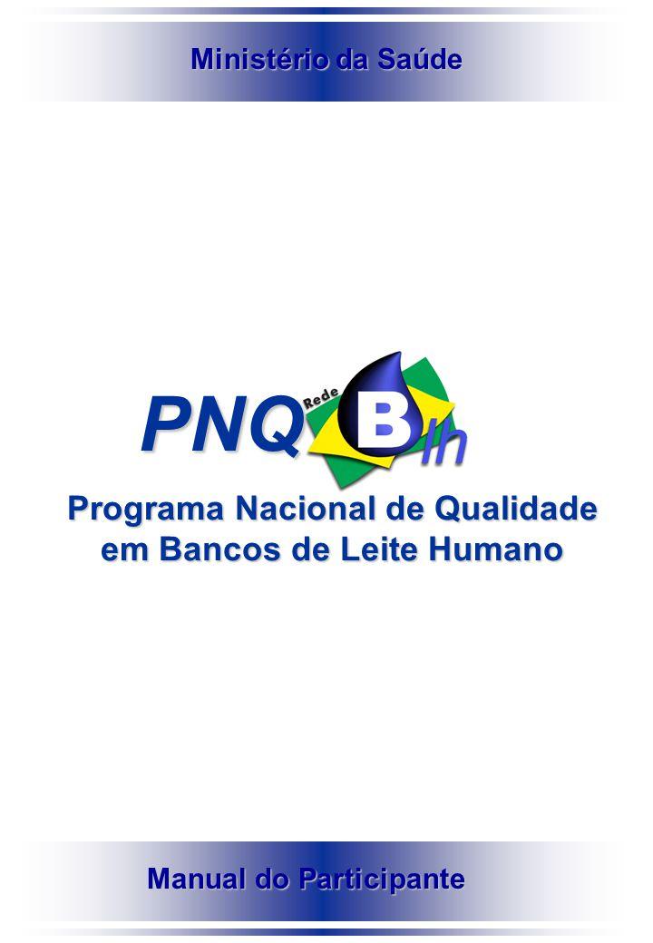 Manual do Participante PNQ Programa Nacional de Qualidade em Bancos de Leite Humano Ministério da Saúde