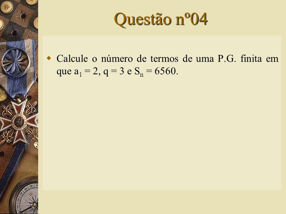 Solução nº03  Dados  S n =  Resposta: 3069